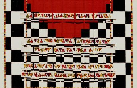 ¡Kausasiannikun! ¡Kachkaniraokun! (Aún somos, Aún todavía estamos), Canto a Tupac Amaru, 2003 Tecnica Mista. Dipinto in acrilico su tela e intrecciato con testo in lingua quechua. Courtesy dell'artista.