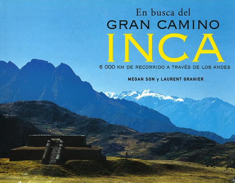 En busca del gran camino Inca